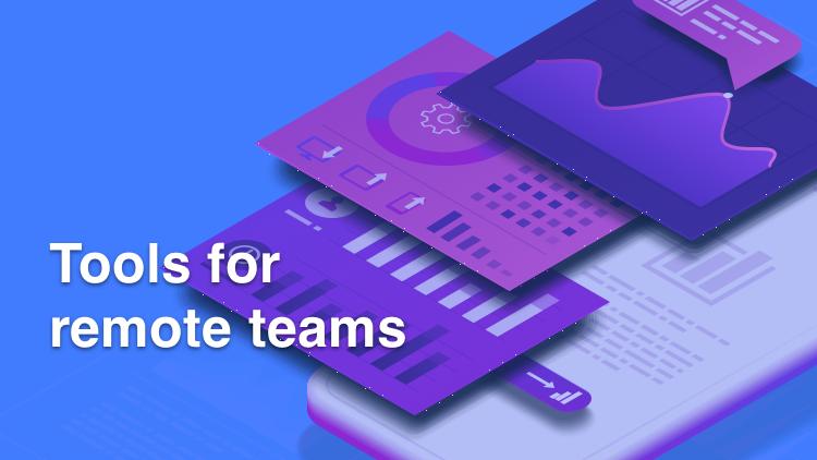 Tools For Remote Teams