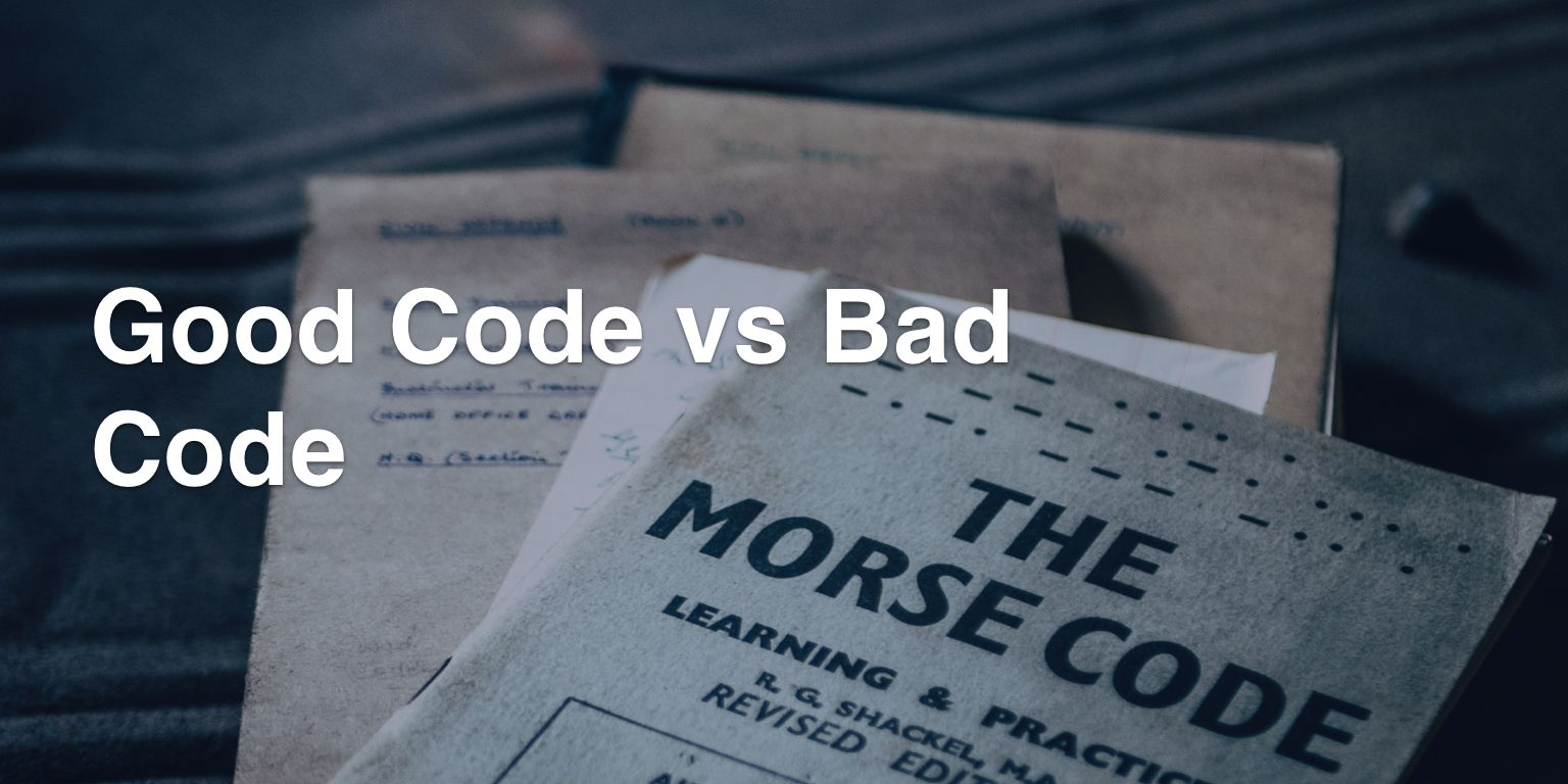 Good Code vs. Bad Code